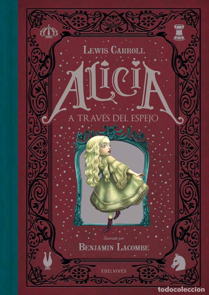 NARRATIVA. AVENTURAS. ALICIA A TRAVÉS DEL ESPEJO - LEWIS CARROLL/BENJAMIN LACOMBE (CARTONÉ) (Libros Nuevos - Literatura - Narrativa - Aventuras)