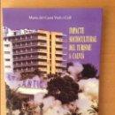 Libros: IMPACTE SOCIOCULTURAL DEL TURISME A CALVIÀ - MARIA DEL CAMÍ VICH I COLL - AJUNTAMENT DE CALVIÀ. Lote 87133596