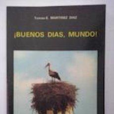 Libros: ¡BUENOS DÍAS, MUNDO! - TOMÁS-E. MARTÍNEZ DÍAZ. ILUSTRACIONES DE BENJAMÍN PALENCIA. Lote 83229420