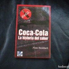 Libros: COCA-COLA. LA HISTORIA DEL SABOR - STEINBACH, FIORA. IMPECABLE. DIFÍCIL. Lote 87610056