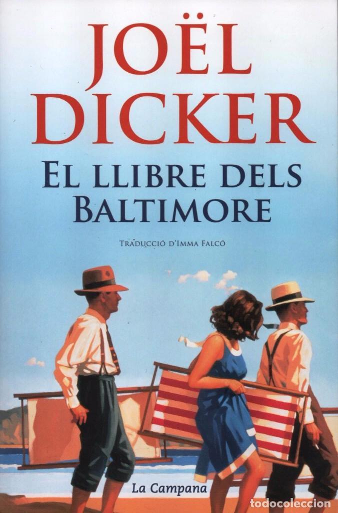 EL LLIBRE DELS BALTIMORE DE JOEL DICKER - LA CAMPANA, 2016 (Libros Nuevos - Literatura - Narrativa - Aventuras)