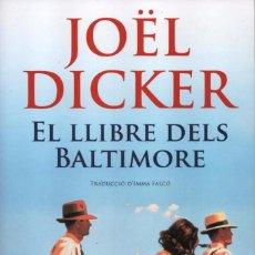 Libros: EL LLIBRE DELS BALTIMORE DE JOEL DICKER - LA CAMPANA, 2016. Lote 88165580