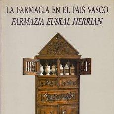 Libros: LA FARMACIA EN EL PAÍS VASCO = FARMAZIA EUSKAL HERRIAN - SÁIZ VALDIVIELSO, ALFONSO CARLOS. Lote 88200035