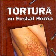 Libros: TORTURA EN EUSKAL HERRIA - NO CONSTA AUTOR. Lote 88220587
