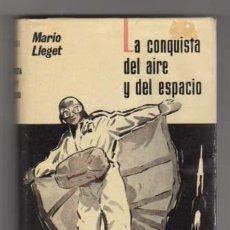 Libros: LA CONQUISTA DEL AIRE Y EL ESPACIO - LLEGET, MARIO. Lote 88227731