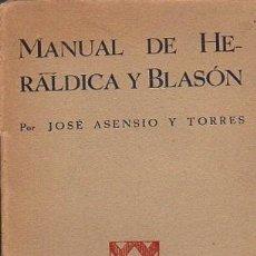 Libros: MANUAL DE HERÁLDICA Y BLASÓN - ASENSIO Y TORRES, JOSÉ. Lote 88234342