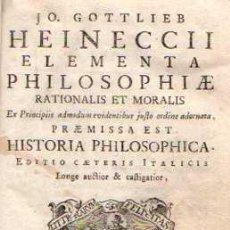 Libros: JO. GOTTLIEB HEINECCI ELEMENTA PHILOSOPHIAE RATIONALIS ET MORALIS... - HEINECKE, JOHANN GOTTLIEB/JOH. Lote 88240508