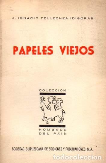 PAPELES VIEJOS - TELLECHEA IDÍGORAS, J. IGNACIO (Libros sin clasificar)