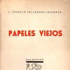 Libros: PAPELES VIEJOS - TELLECHEA IDÍGORAS, J. IGNACIO. Lote 88242959