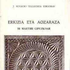 Libros: ERKIZIA ETA AOZARAZA. - TELLECHEA IDIGORAS, J. IGNACIO. Lote 88251446