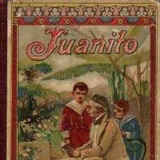 Libros: JUANITO - NO CONSTA AUTOR. Lote 88254610