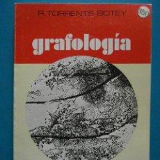 Libros: GRAFOLOGIA. CONOZCASE A SI MISMO Y CONOZCA A LOS DEMAS. R. TORRENTS BOTEY. Lote 88336548