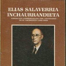 Libri di seconda mano: SALAVERRIA INCHAURRANDIETA. ELIAS. - EXPOSICION CONMEMORATIVA DEL CENTENARIO DE SU NACIMIENTO (1883-. Lote 88295435
