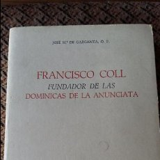 Libros: FRANCISCO COLL. FUNDADOR DE LAS DOMINICAS DE LA ANUNCIATA. JOSE ,º DE GARGANTE. 1976. Lote 88568488