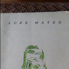 Libros: EL SENDERO ENAMORADO PROSAS DE LAS TIERRAS DE ESPAÑA. LOPE MATEO 1951. Lote 88568964
