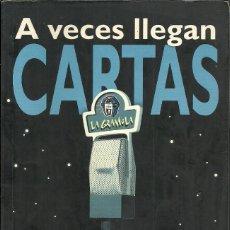 Libros: JOAQUÍN GUZMAN-A VECES LLEGAN CARTAS.LA GRAMOLA.AGUILAR.2002.. Lote 89522780