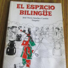 Libros: EL ESPACIO BILINGÜE ASPECTOS ETNOLINGÜISTICOS DE BILINGÜISMO Y TEORÍA LINGÜÍSTICA DE LOS ESPACIOS. Lote 89605148