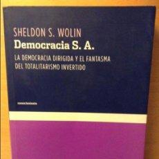 Libros: DEMOCRACIA S.A. LA DEMOCRACIA DIRIGIDA Y EL FANTASMA DEL TOTALITARISMO INVERTIDO (SHELDON S. WOLIN). Lote 89655368