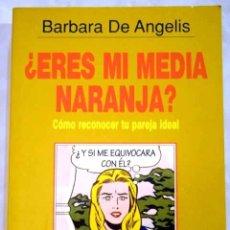 Libros: ¿ERES MI MEDIA NARANJA?: CÓMO RECONOCER A TU PAREJA IDEAL. Lote 104216436
