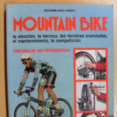 Libros: MOUNTAIN BIKE / MASSIMILIANO ANGELI / 1993/ (DEPORTES). Lote 90288088