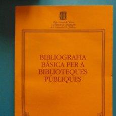 Libros: BIBLIOGRAFIA BASICA PER A BIBLIOTEQUES PUBLIQUES. ADELA D'ALOS MONER. 1ª EDICIO DE 1982. Lote 90405679