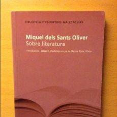 Libros: MIQUEL DELS SANTS OLIVER. SOBRE LITERATURA - BIBLIOTECA D'ESCRIPTORS MALLORQUINS -. Lote 90578280