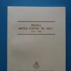 Libros: RECULL MATEU FLETXA EL VELL (1481-1553). Lote 90652475