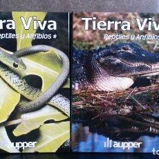 Libros: REPTILES Y ANFIBIOS. TIERRA VIVA. 2 TOMOS. AUPPER ILUSTRADO. ANIMALES DEL MUNDO. EDICION MMVIII.. Lote 90986005