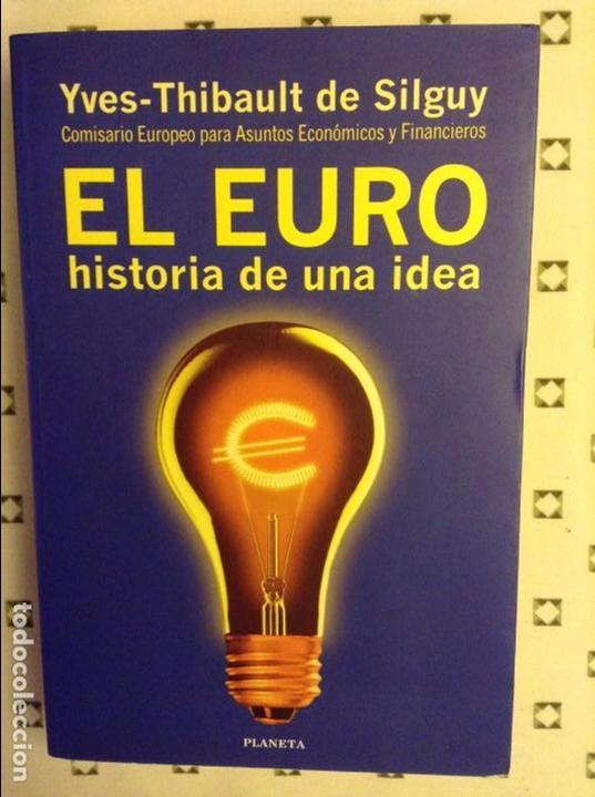 EL EURO. HISTORIA DE UNA IDEA (YVES-THIBAULT DE SILGUY) (Libros sin clasificar)