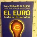 Libros: EL EURO. HISTORIA DE UNA IDEA (YVES-THIBAULT DE SILGUY). Lote 91487965