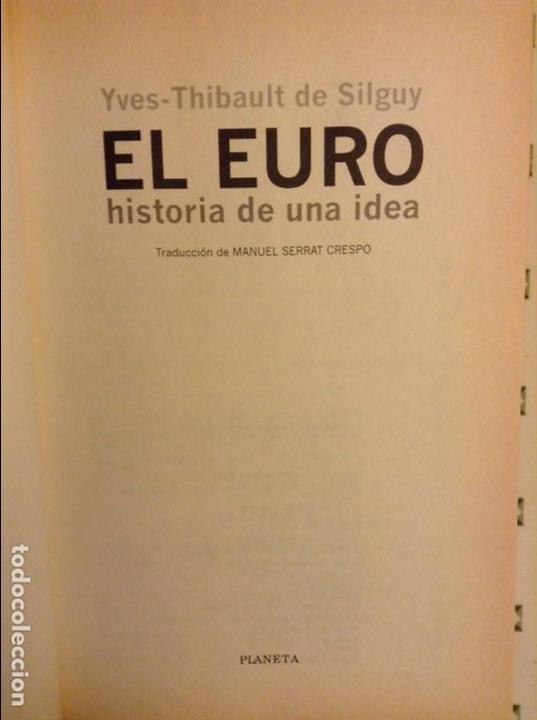 Libros: EL EURO. HISTORIA DE UNA IDEA (YVES-THIBAULT DE SILGUY) - Foto 3 - 91487965