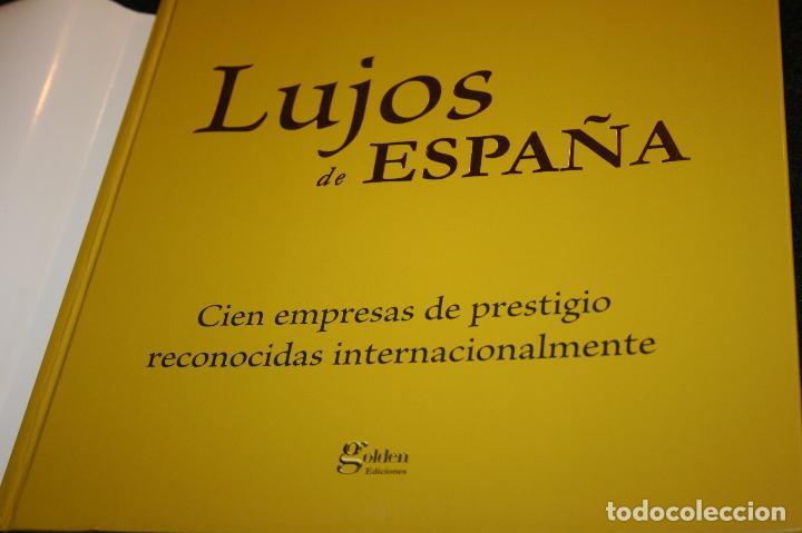 LUJOS DE ESPAÑA. CIEN EMPRESAS DE PRESTIGIO RECONOCIDAS INTERNACIONALMENTE.2006-415 PÁGINAS (Libros sin clasificar)