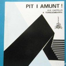 Libros: PIT I AMUNT!. ELS CASTELLS A TORREDEMBARRA. COLLA CASTELLERA NOIS DE LA TORRE. JOSEP BARGALLO. 1985. Lote 91873800
