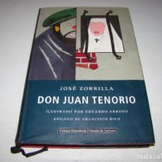 Libros: JOSE ZORRILLA - DON JUAN TENORIO - ILUSTRADO POR EDUARDO ARROYO - EPILOGO DE FRANCISCO RICO . Lote 92164445
