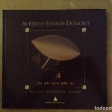 Libros: ALBERTO SANTOS - DUMONT. EU NAVEGUEI PELO AR (HISTORIA DIRIGIBLES). Lote 93599915