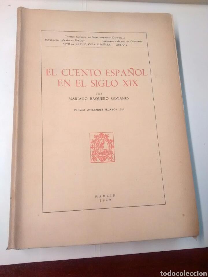 EL CUENTO ESPAÃ'OL EN EL SIGLO XIX - MARIANO BAQUERO GOYANES - 1949 (Libros sin clasificar)