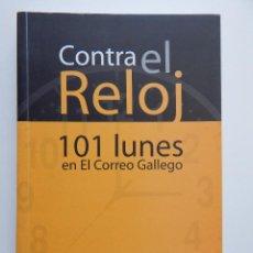 Libros: CONTRA EL RELOJ: 101 LUNES EN EL CORREO GALLEGO - JOSÉ VILAS NOGUEIRA, 2002. Lote 93028045