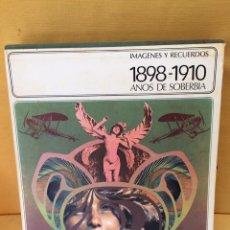 Libros: IMÁGENES Y RECUERDOS 1890 1910 AÑOS DE SOBERBIA. Lote 94028712