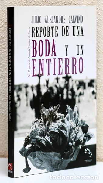 ALEJANDRE CALVIÑO, JULIO: REPORTE DE UNA BODA Y UN ENTIERRO (TRES FRONTERAS) (CB) (Libros sin clasificar)