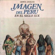 Libros: IMAGEN DEL PERU EN EL SIGLO XIX - LEONCE ANGRAND / MUNDI-2301. Lote 94948275