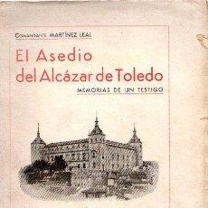 Libros: EL ASEDIO DEL ALCAZAR DE TOLEDO. - COMANDANTE MARTÍNEZ LEAL. Lote 95034107
