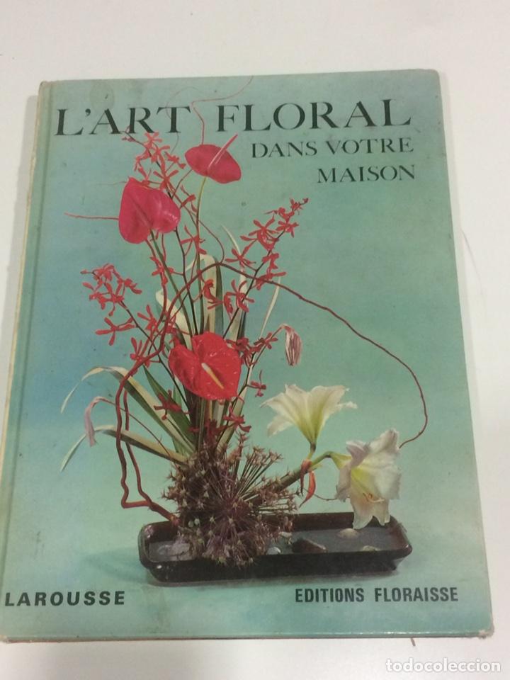 L'ART FLORAL DANS VOTRE MAISIN (Libros sin clasificar)