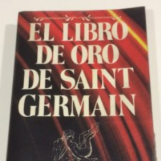 Libros: EL LIBRO DE ORO DE SAINT GERMAIN. Lote 95125046