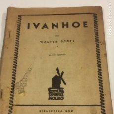 Libros: IVANHOE POR WALTER SCOTT (VERSION ESPAÑOLA). Lote 95126008