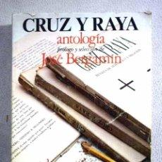 Libros: CRUZ Y RAYA: ANTOLOGÍA. Lote 95263298
