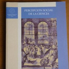 Libros: PERCEPCIÓN SOCIAL DE LA CIENCIA. UNED. ACADEMIA EUROPEA DE CIENCIAS Y ARTES.. Lote 95426415