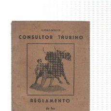 Libros: CONSULTOR TAURINO: REGLAMENTO DE LAS CORRIDAS DE TOROS. Lote 55414018