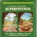 Libros: Supervivencia. Cómo equiparse, refugiarse, orientarse y alimentos de la naturaleza - Donoso, Carlos . Lote 95541776