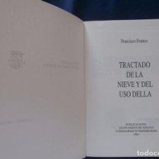 Libros: TRACTADO DE LA NIEVE Y DEL USO DELLA. POR FRANCISCO FRANCO. 1997. Lote 95580463
