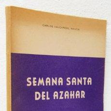 Libros: VALCÁRCEL, CARLOS: SEMANA SANTA DEL AZAHAR (CABILDO SUPERIOR COFRADÍAS PASIONARIAS DE MURCIA) (CB). Lote 95601219